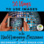 50 Ways to Use Images in the World Language Classroom